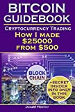 Bitcoin Guidebook. Cryptocurrency Trading: How I made $25000 From $500 (buy bitcoin, crypto assets, price of bitcoin, bitcoin price, bitcoin trading, blockchain wallet, bitcoin for dummies 2017)