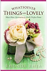 Whatsoever Things Are Lovely: Must-Have Accessories for God's Perfect Peace Paperback
