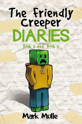 Read Online The Friendly Creeper Diaries, Book 2 and Book 3: (An Unofficial Minecraft Book for Kids Ages 9 - 12 (Preteen) pdf