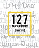 127 Years of Design 1890-2017: The Michigan Daily