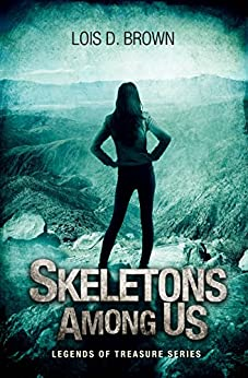 Skeletons Among Us: (A Paranormal Mystery - Legends of Treasure) by [Brown, Lois D.]