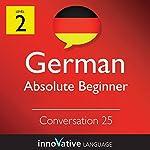 Absolute Beginner Conversation #25 (German) |  Innovative Language Learning