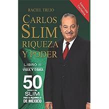 Carlos Slim Riqueza y Poder: Vida y Obra