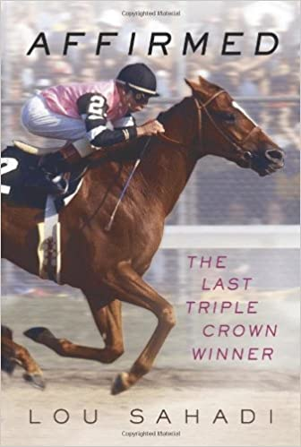 Affirmed: The Last Triple Crown Winner