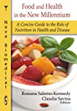 img - for Food and Health in the New Millennium: A Concise Guide to the Role of Nutrition in Health and Disease (Nova Biomedical) book / textbook / text book