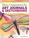Ideas & Inspirations for Art Journals & Sketchbooks