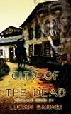 City of the Dead, Lucian Barnes, 149100570X