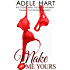 Make Me Yours: An Older Man Younger Woman Steamy Outdoors Romance