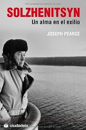 Solzhenitsyn - un alma en el exilio - (Ensayo) eBook: Pearce ...