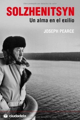 Solzhenitsyn - un alma en el exilio - (Ensayo) (Spanish Edition)