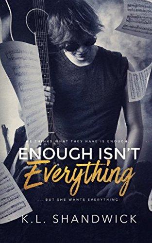 Enough Isn't Everything: Book 1 (Everything Trilogy) (Volume 1)