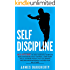Self-Discipline: An Ex-SPY's Guide to Hack Your Daily Habits to Build Unshakable Self-Control, Laser Sharp Focus, Extreme Productivity & Eliminate Procrastination ... Need for Willpower (Spy Self-Help Book 2)