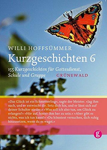 Kurzgeschichten, Bd.6, 155 Kurzgeschichten für Gottesdienst, Schule und Gruppe