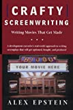 img - for Crafty Screenwriting: Writing Movies That Get Made by Alex Epstein (2002-10-08) book / textbook / text book