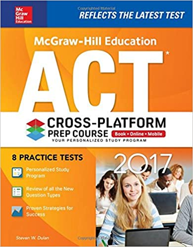 Mcgraw hill education act 2017 cross platform prep course steven w mcgraw hill education act 2017 cross platform prep course steven w dulan 9781259642340 amazon books fandeluxe Image collections
