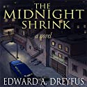 The Midnight Shrink Audiobook by Edward A. Dreyfus Narrated by Robert Neches