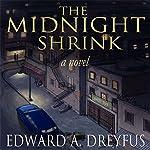 The Midnight Shrink | Edward A. Dreyfus