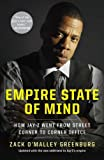 Empire State of Mind: How Jay-Z Went from Street Corner to Corner Office, Zack O'Malley Greenburg, 1591845408