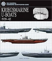 Kriegsmarine U-Boats (The Essential Submarine Identification Guide)