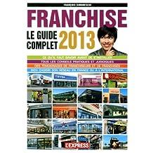 Franchise le guide complet 2013