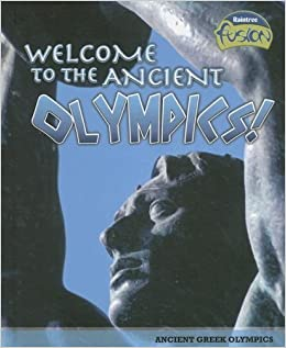 Book Welcome to the Ancient Olympics!: Ancient Greek Olympics (Raintree Fusion: World History) by Jane Bingham (2007-10-01)