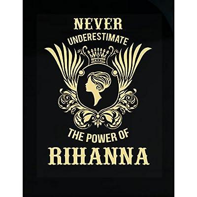 Never Underestimate The Power Of Rihanna - Sticker