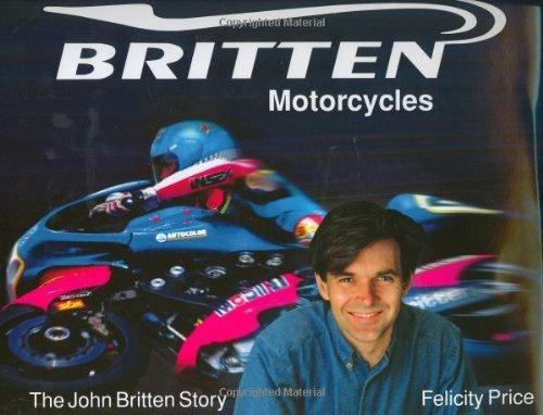 Britten Motorcycles: The John Britten Story by Felicity Price (2004-11-04)