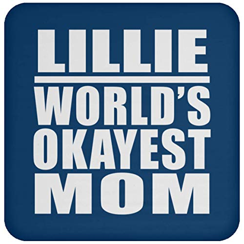 Designsify Lillie World's Okayest Mom - Drink Coaster Royal/One Size, Non Slip Cork Back Protective Mat, Best Funny Gag Gift Idea for Mother B-Day Women Birthday Christmas Anniversary
