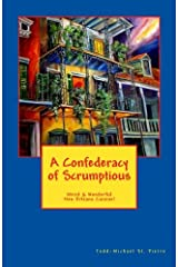 A Confederacy of Scrumptious: Weird and Wonderful New Orleans Cuisine Paperback