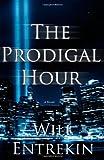 The Prodigal Hour, Will Entrekin, 0615499732