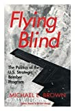 Flying Blind, Michael E. Brown, 080142285X