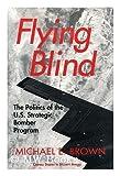 Flying Blind, Michael E. Brown, 080142285X