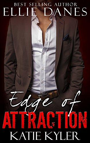Edge of Attraction (The Edge Series, Book 1): An Alpha Billionaire Romance