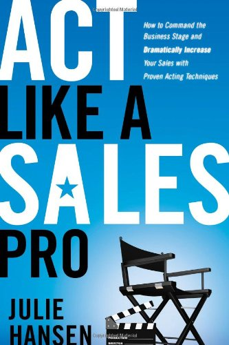 Act Like a Sales Pro was a finalist for TOP SALES AND MARKETING BOOK OF 2011 and featured on the cover of Ken Blanchard's Sales and Service Excellence Magazine and Julie Hansen's articles have appeared across the globe.Acting is the ultimate form of ...
