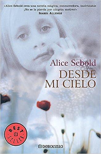 Desde mi cielo (BEST SELLER): Amazon.es: Alice Sebold: Libros