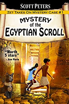 MYSTERY OF THE EGYPTIAN SCROLL (Kid Detective Zet Book 1) by [Peters, Scott]