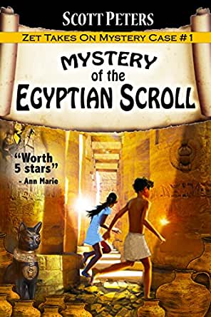 MYSTERY OF THE EGYPTIAN SCROLL (Zet Mystery Case Book 1) - Kindle ...