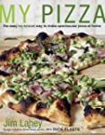 My Pizza: The Easy No-Knead Way to Ma...