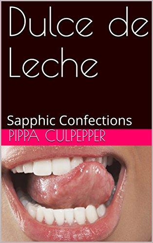 Dulce de Leche: Sapphic Confections by [Culpepper, Pippa]
