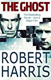 Front cover for the book The Ghost by Robert Harris