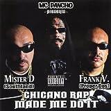 MC Pancho Presents: Chicano Rap Made Me Do It