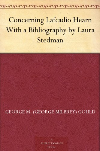 Concerning Lafcadio Hearn With a Bibliography by Laura Stedman