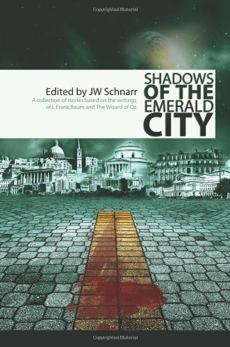 Shadows of the Emerald City by Mark Onspaugh, Rajan Khanna, Camille Alexa, Kevin G. Summers published by Northern Frights Publishing (2009) [Paperback]