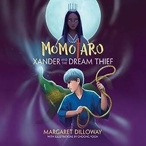 Momotaro Xander and the Dream Thief Audiobook