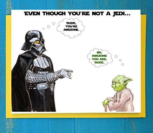 Even though you're not a Jedi greeting card