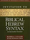 img - for Invitation to Biblical Hebrew Syntax: An Intermediate Grammar (Invitation to Theological Studies) book / textbook / text book