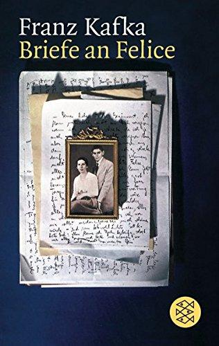 Briefe an Felice: und andere Korrespondenz aus der Verlobungszeit