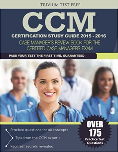 ccm certification study guide 2015-2016: case manager's review book ...