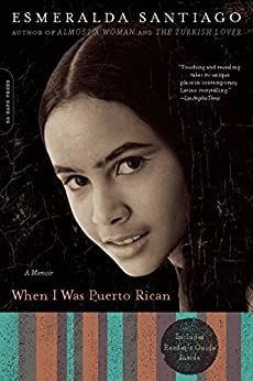 When I Was Puerto Rican: A Memoir (A Merloyd Lawrence Book) by [Santiago, Esmeralda]