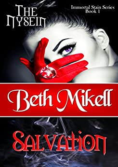 The Nysein: Salvation (Immortal Stain Series Book 1) by [Mikell, Beth]